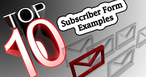 Top 10 Subscriber Form Examples