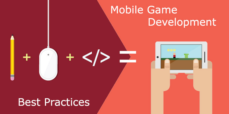 Mobile Game Development Practices